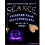 An Introduction To The Art & Science Of Seance