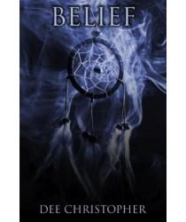 Belief By Dee Christopher