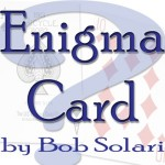 Enigma Card By Bob Solari