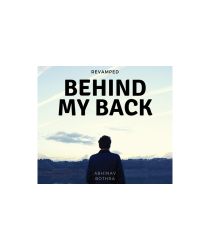 Behind My Back REVAMPED by Abhinav Bothra Mixed Media DOWNLOAD